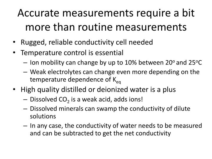 Accurate measurements require a bit more than routine measurements