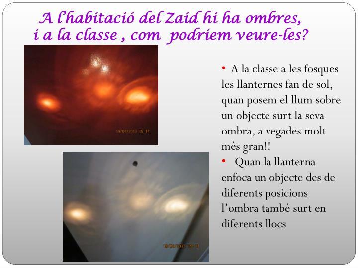 A l'habitació del Zaid hi ha ombres,