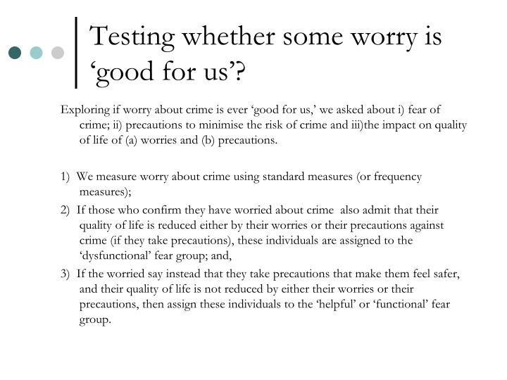 Testing whether some worry is 'good for us'?
