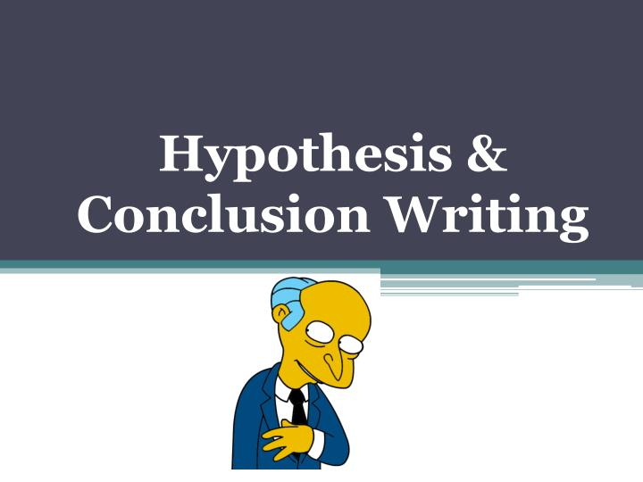 what is the relationship between a hypothesis a conclusion and a thesis statement This handout provides detailed information about how to write research papers   which stance he intends to take this stance is often identified as the thesis  statement  his research may lead him to the following conclusion.