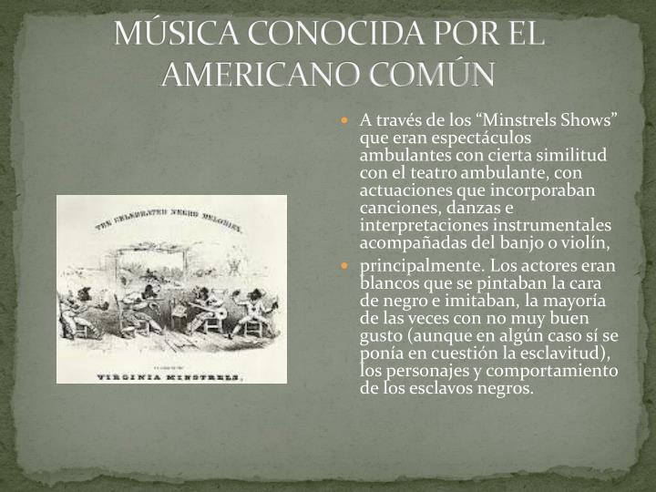 MÚSICA CONOCIDA POR EL AMERICANO COMÚN