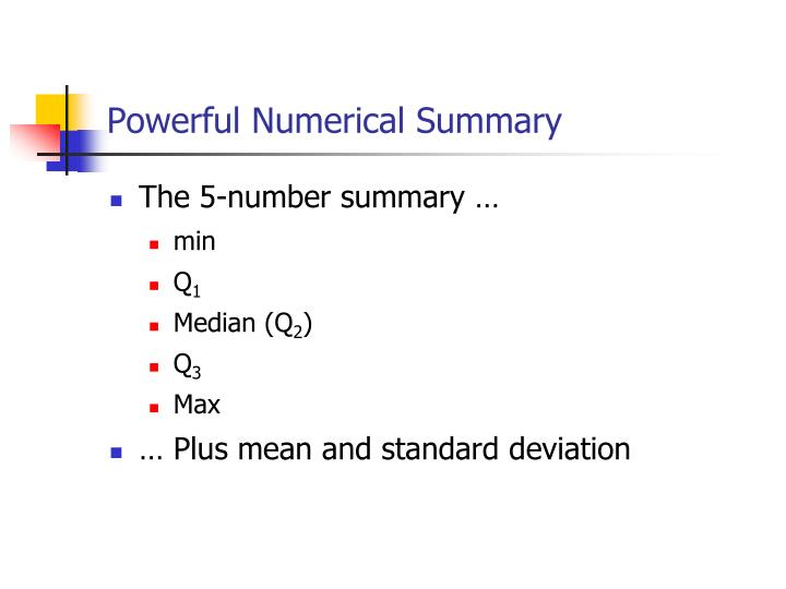 Powerful Numerical Summary