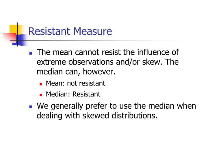 Resistant Measure