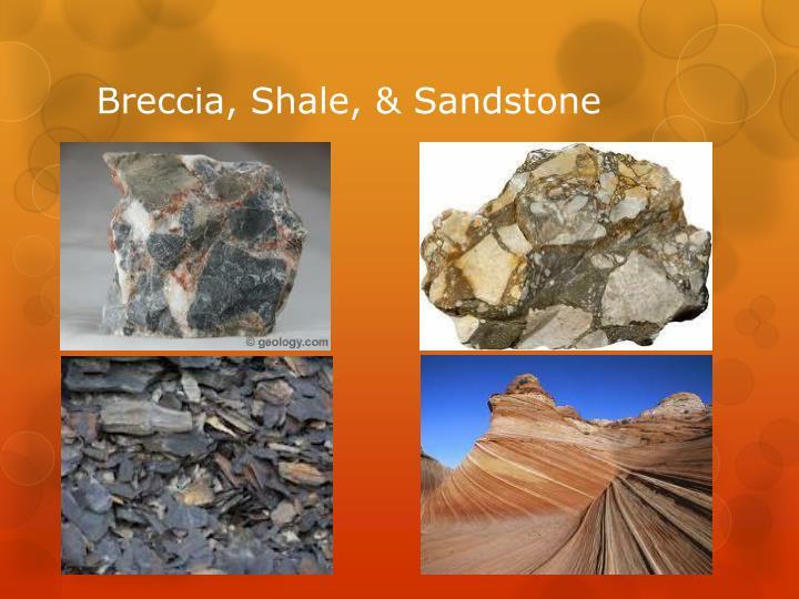 Breccia, Shale, & Sandstone