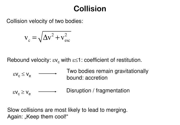 Two bodies remain gravitationally bound: accretion