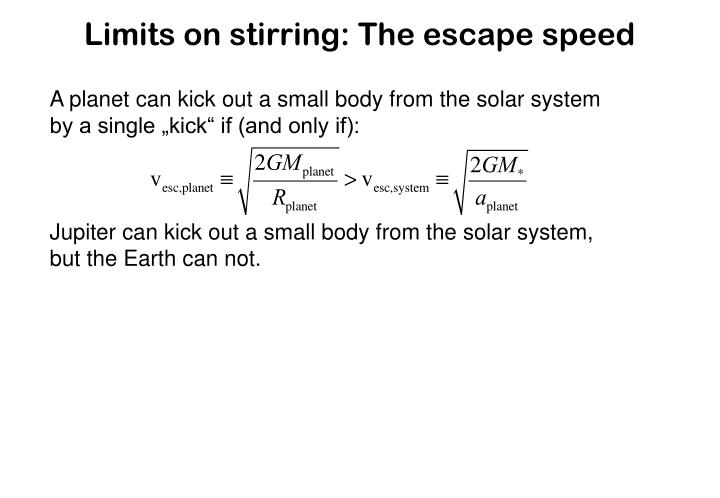 Limits on stirring: The escape speed