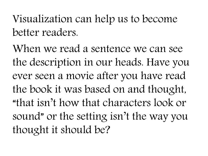 Visualization can help us to become better readers.