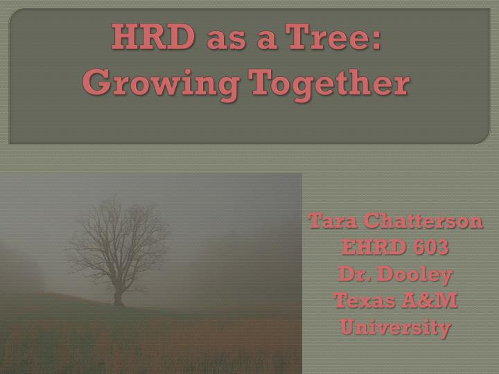 Hrd as a tree growing together