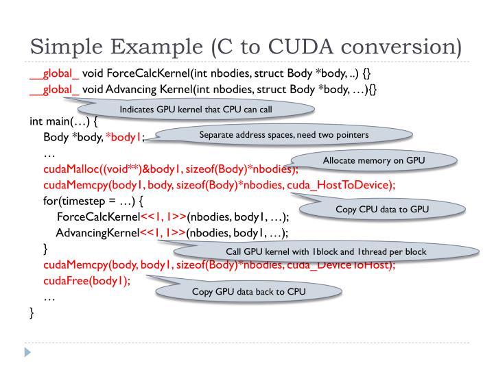 Simple Example (C to CUDA conversion)