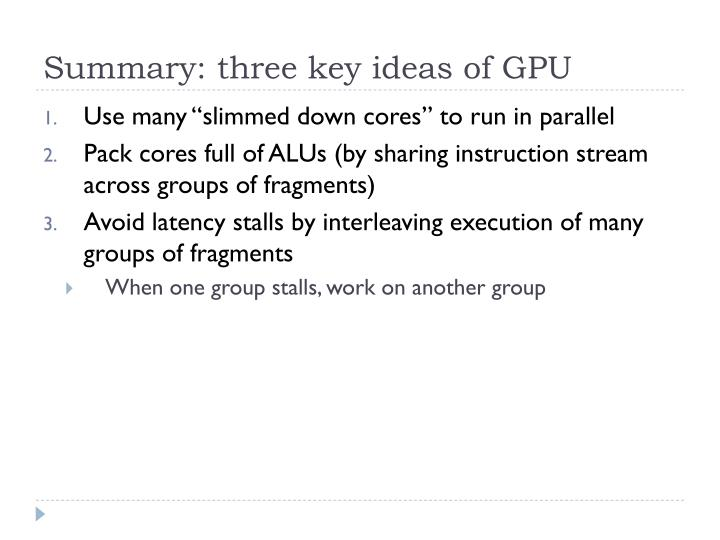Summary: three key ideas of GPU