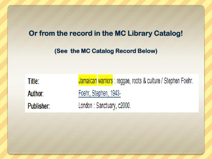 Or from the record in the MC Library Catalog!