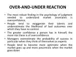 over and under reaction