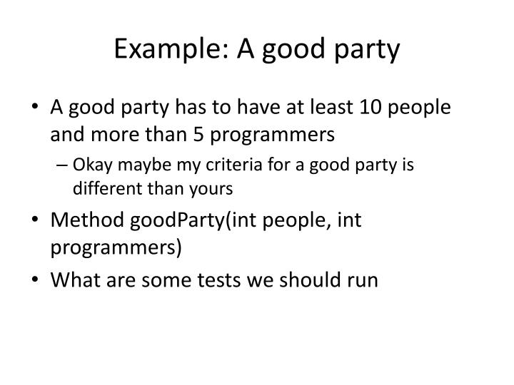 Example: A good party