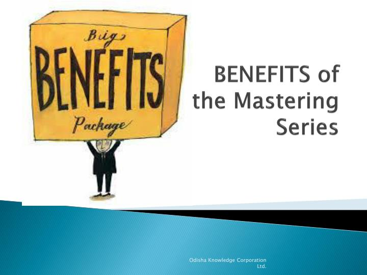 BENEFITS of the Mastering Series