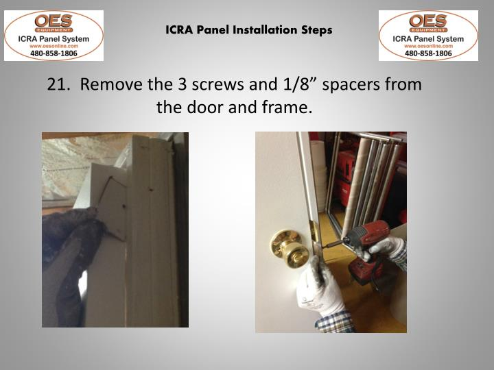 """21.  Remove the 3 screws and 1/8"""" spacers from the door and frame."""