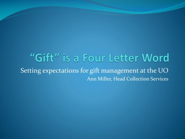 """""""Gift"""" is a Four Letter Word"""