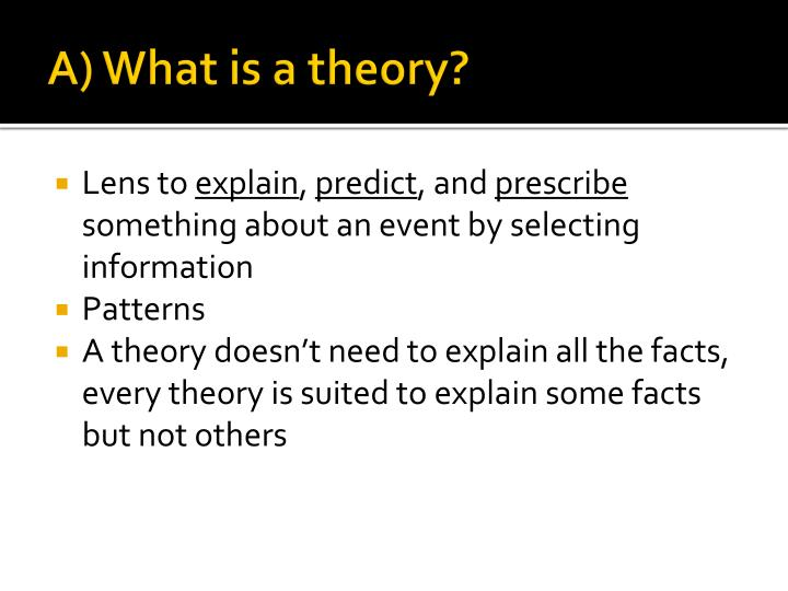 A) What is a theory?