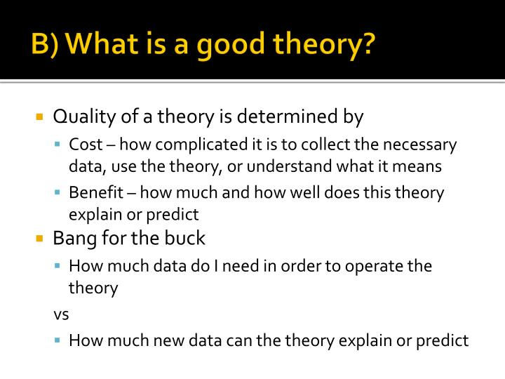 B) What is a good theory?