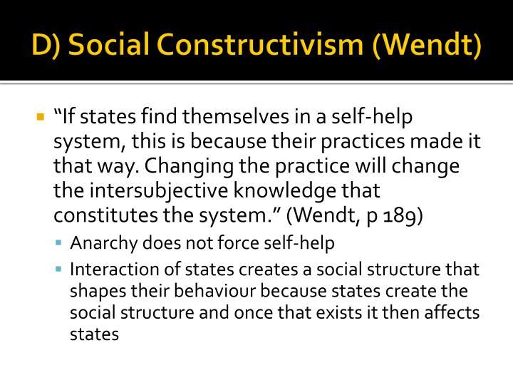 D) Social Constructivism (Wendt)