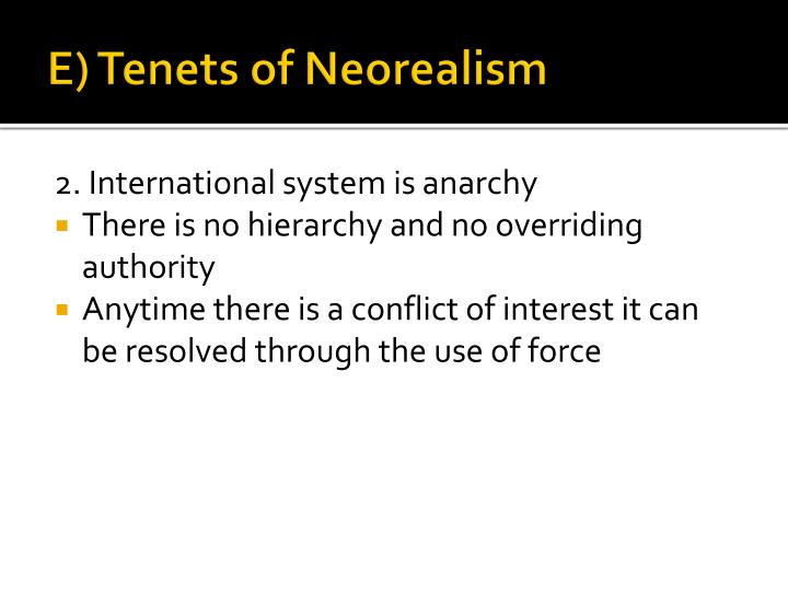 E) Tenets of Neorealism