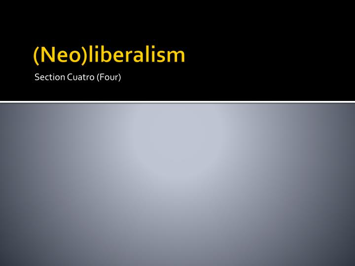 (Neo)liberalism