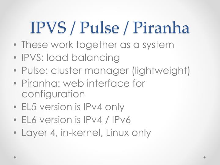 IPVS / Pulse / Piranha