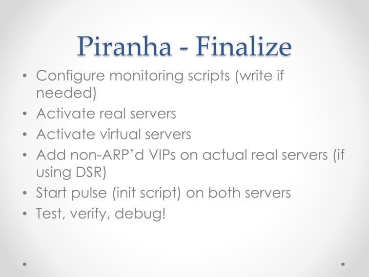 Piranha - Finalize