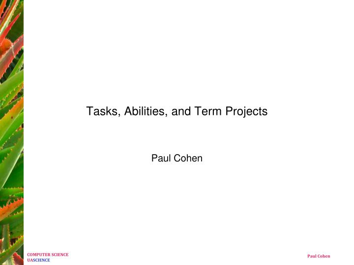 Tasks abilities and term projects