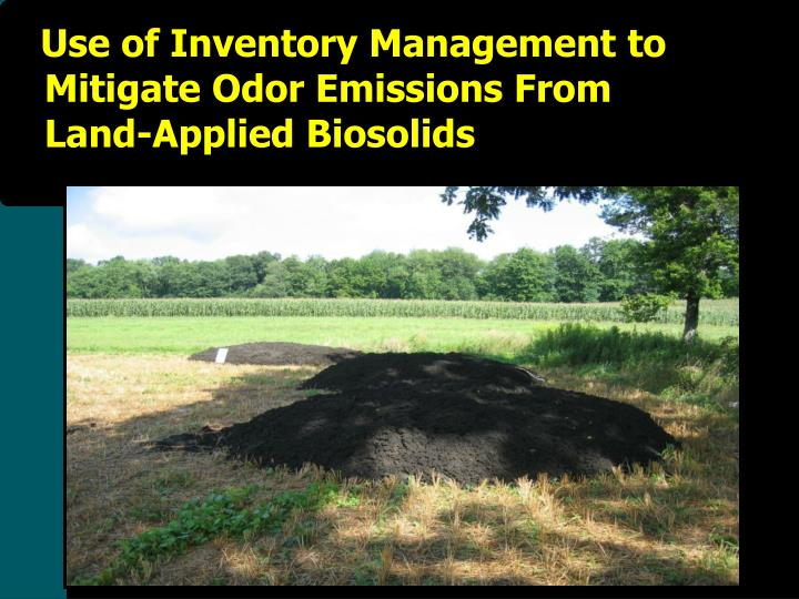 Use of Inventory Management to    Mitigate Odor Emissions From         Land-Applied Biosolids