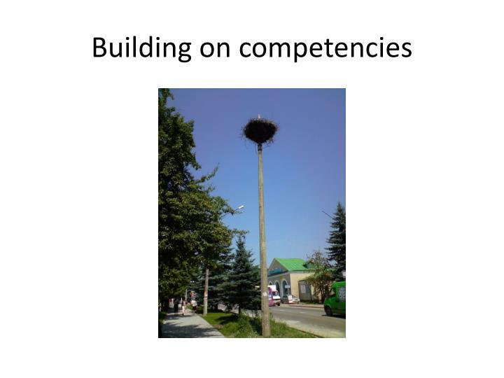 Building on competencies