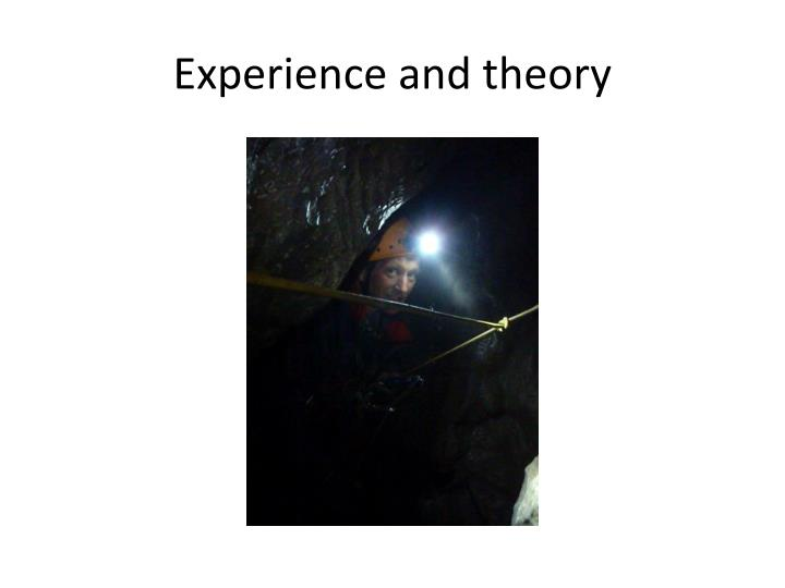 Experience and theory