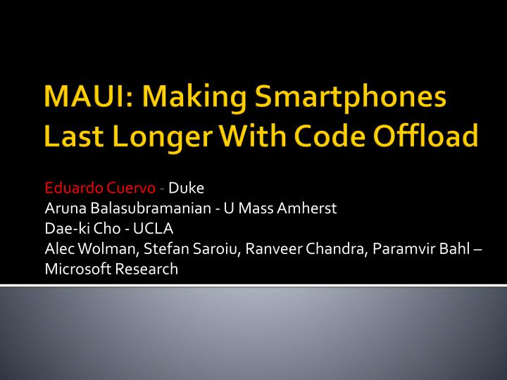 Maui making smartphones last longer with code offload