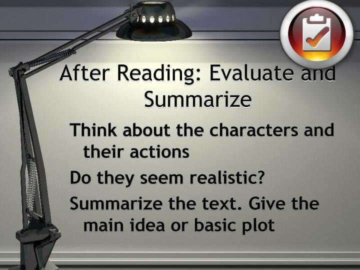 After Reading: Evaluate and Summarize