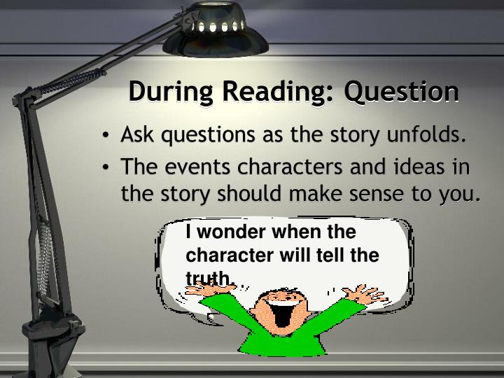 During Reading: Question