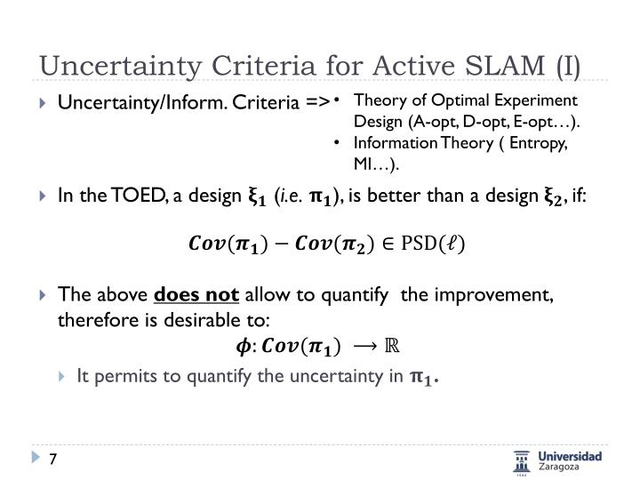 Uncertainty Criteria for Active SLAM (I)
