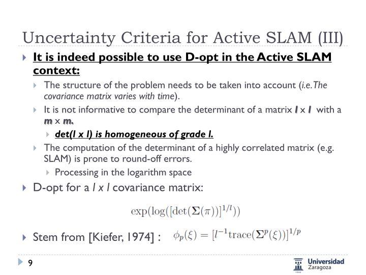 Uncertainty Criteria for Active SLAM (III)