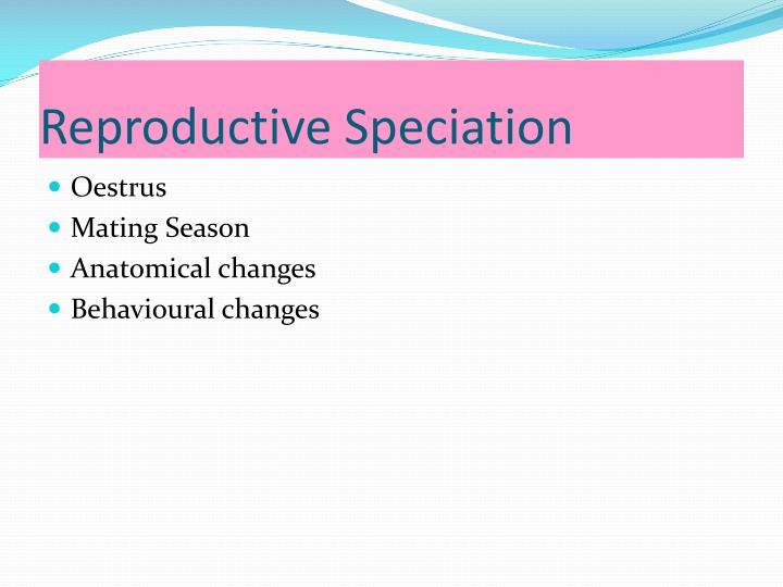 Reproductive Speciation