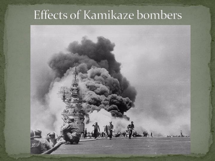 Effects of Kamikaze bombers