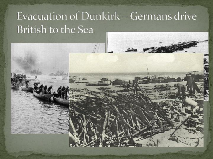 Evacuation of Dunkirk – Germans drive British to the Sea