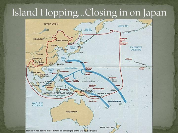 Island Hopping…Closing in on Japan