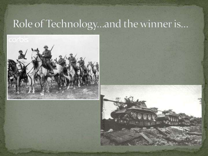 Role of Technology…and the winner is…