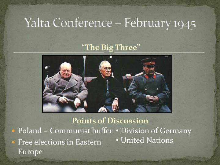 Yalta Conference – February 1945