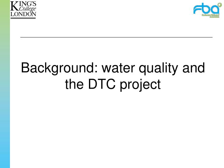 Background: water quality and the DTC project