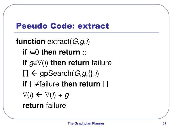 Pseudo Code: extract