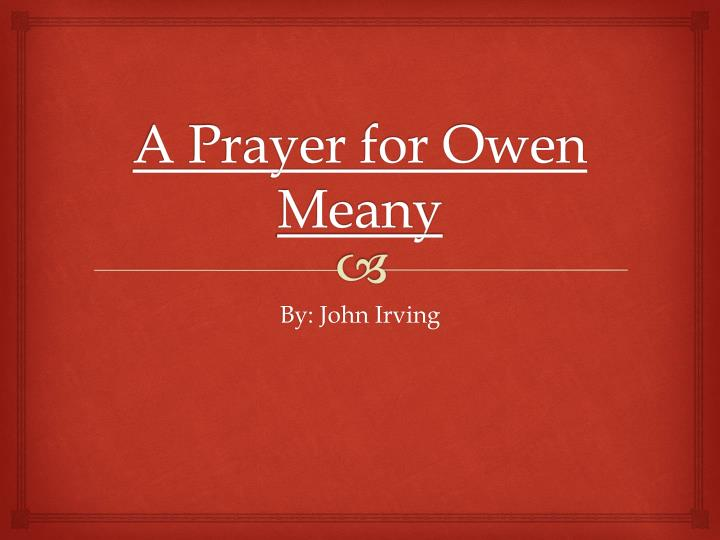 A Prayer For Owen Meany Essay