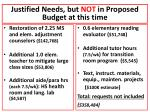 justified needs but not in proposed budget at this time