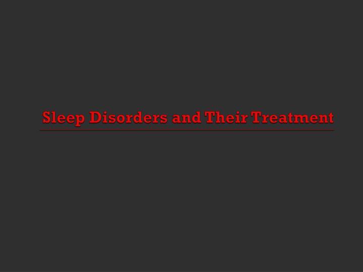 Sleep Disorders and Their Treatment