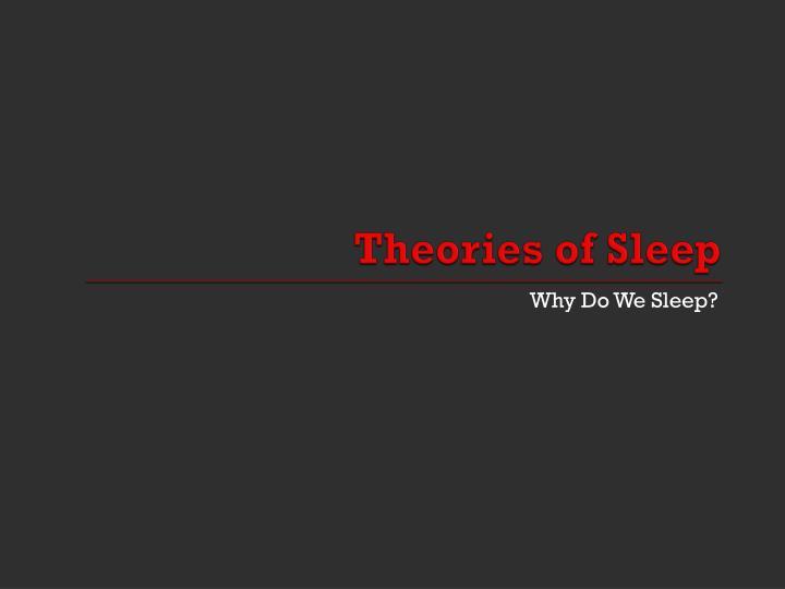 Theories of Sleep