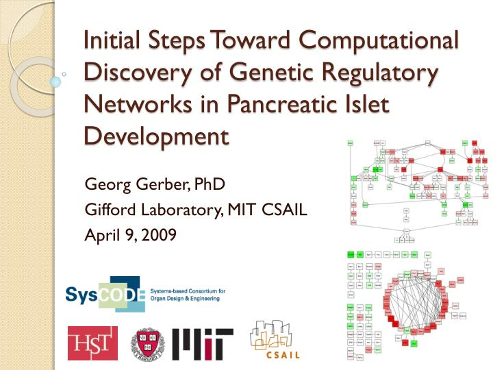 Initial Steps Toward Computational Discovery of Genetic Regulatory Networks in Pancreatic Islet Deve...