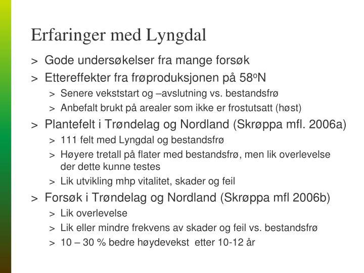 Erfaringer med Lyngdal